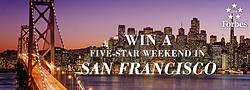 Five Star Travel Corporation/Forbes Travel Guide Five-Star Weekend in San Francisco Sweepstakes