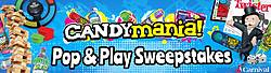 Candymania Pop & Play Sweepstakes and Instant Win Game