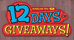 McFarlane Toys 12 Days of Giveaways