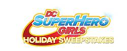 DC Super Girls 12 Days of Holiday Sweepstakes