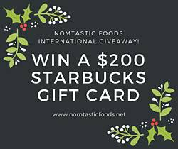 Nomtasticfoods: $200 Gift Card to Starbucks Giveaway