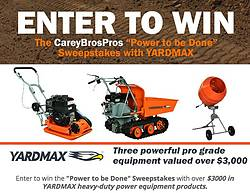"CareyBrosPros ""Power to Be Done"" Yardmax Sweepstakes"