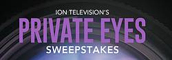 ION Television's Private Eyes Sweepstakes