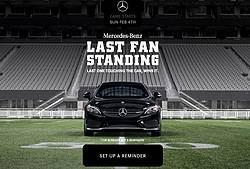 Mercedes-Benz During the Super Bowl Last Fan Standing Contest