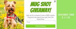 Pet Stop Store's MUG SHOT Giveaway