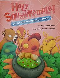 Little Lady Plays: Holy Squawkamole! Book Giveaaway