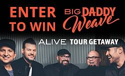 Big Daddy Weave Alive Tour Getaway Sweepstakes