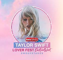 Radio Disney Taylor Swift Lover Fest East and West Sweepstakes
