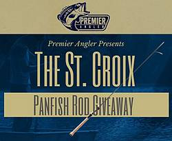 Premier Angler: St. Croix Panfish Rod Giveaway