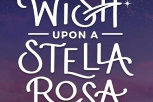 The Wish Upon a Stella Rosa Contest
