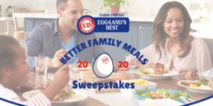 "Eggland's Best ""Better Family Meals"" Instant Win Game and Sweepstakes"