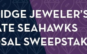 The Ben Bridge Jeweler's Ultimate Seahawks Proposal Sweepstakes